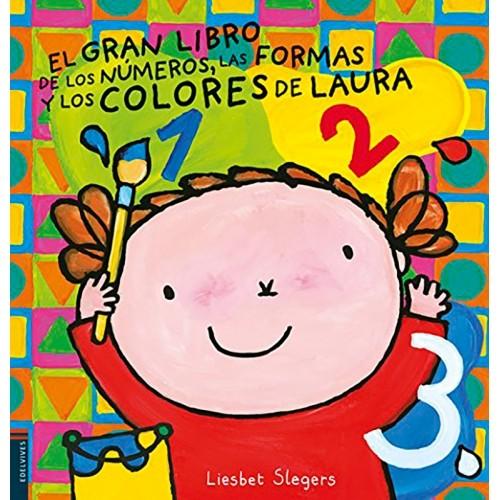 GRAN LIBRO DE LOS NUMEROS, FORMAS Y COLORES DE LAURA